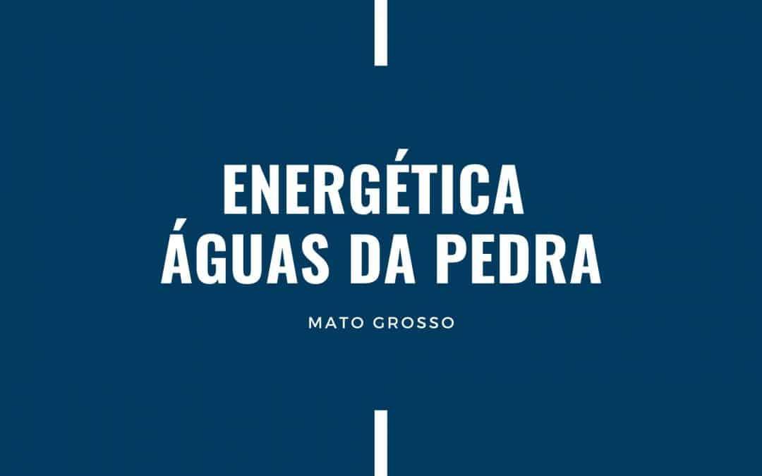 ENERGÉTICA ÁGUAS DA PEDRA