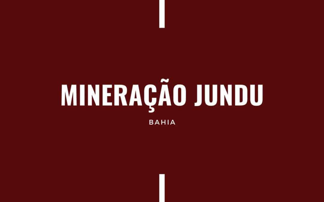 MINERAÇÃO JUNDU BA